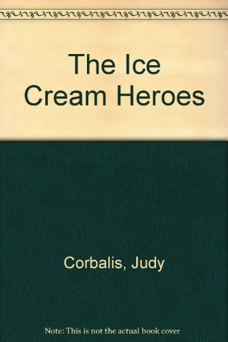 9780316156486: The Ice Cream Heroes