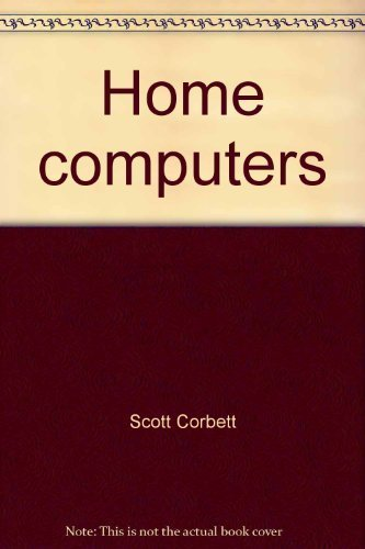 Home computers: A simple and informative guide (0316156582) by Scott Corbett