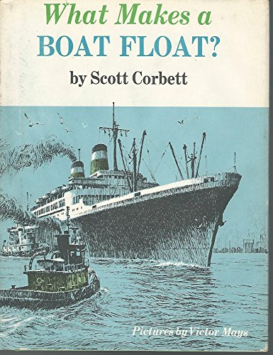 What Makes a Boat Float?: Corbett, Scott