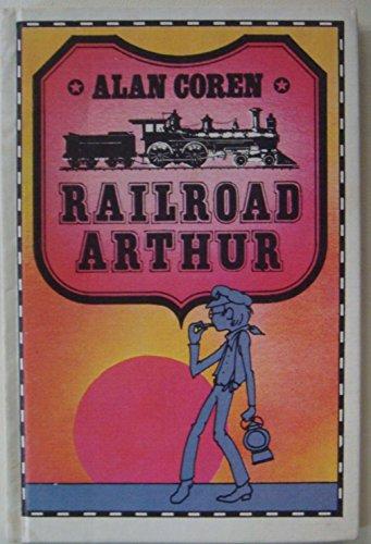 9780316157377: Railroad Arthur
