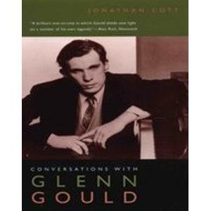 Conversations With Glenn Gould: Cott, Jonathan