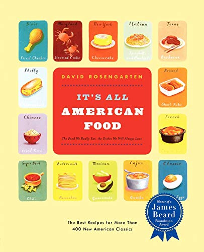 It's All American Food: The Best Recipes for More than 400 New American Classics: David ...