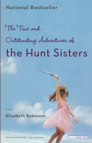 9780316159364: The True and Outstanding Adventures of the Hunt Sisters: A Novel