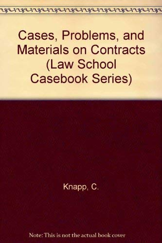 9780316160162: Cases, Problems, and Materials on Contracts (Law School Casebook Series)
