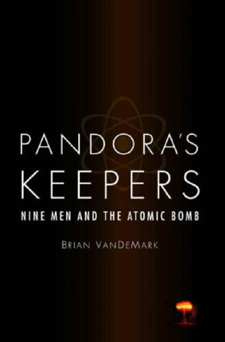 9780316160513: Pandora's Keepers: Nine Men and the Atomic Bomb