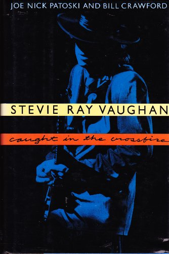 9780316160681: Stevie Ray Vaughan: Caught in the Crossfire