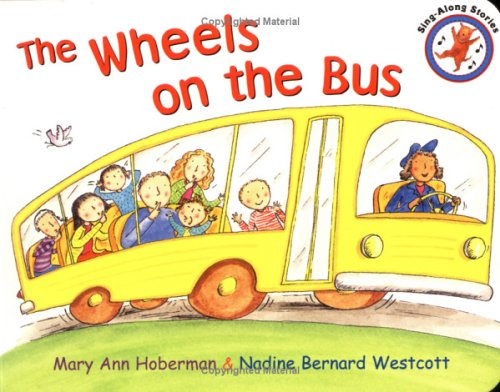 9780316162708: The Wheels on the Bus (Sing-along stories)
