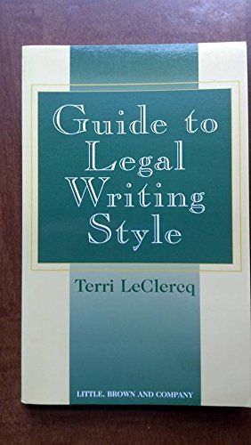 9780316163026: Guide to Legal Writing Style