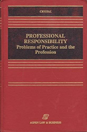 9780316163798: Professional Responsibility: Problems of Practice and the Profession (Law School Casebook Series)