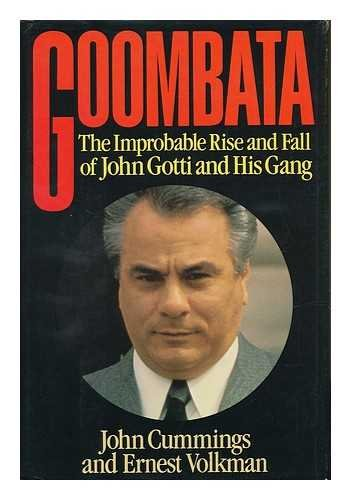 9780316163910: Goombata: The Improbable Rise and Fall of John Gotti and His Gang