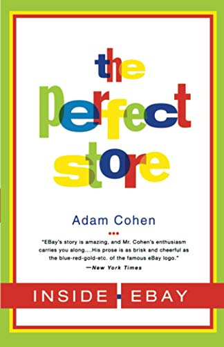 The Perfect Store: Inside eBay: Adam Cohen