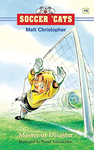 Soccer 'Cats #5: Master of Disaster: Matt Christopher