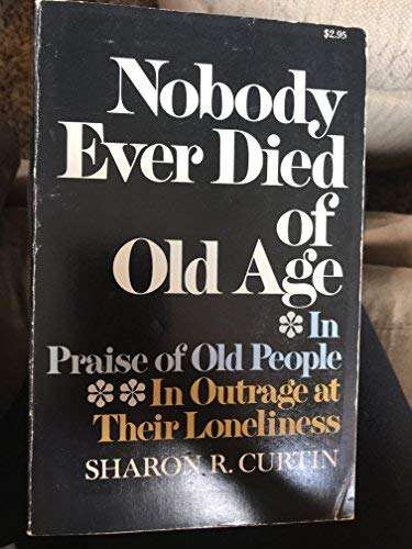 9780316165464: Nobody ever died of old age