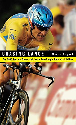 9780316166232: Chasing Lance: The 2005 Tour de France and Lance Armstrong's Ride of a Lifetime: Through France on a Ride of a Lifetime