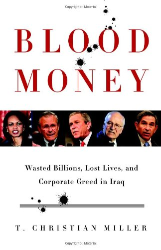 Blood Money : Wasted Billions, Lost Lives, and Corporate Greed in Iraq