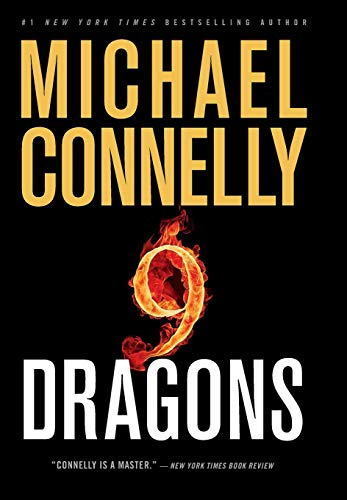 NINE DRAGONS: A Novel: Connelly, Michael