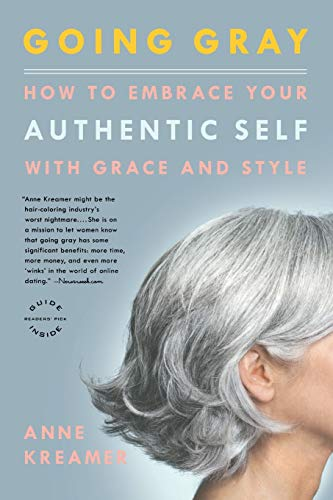 9780316166621: Going Gray: How to Embrace Your Authentic Self with Grace and Style