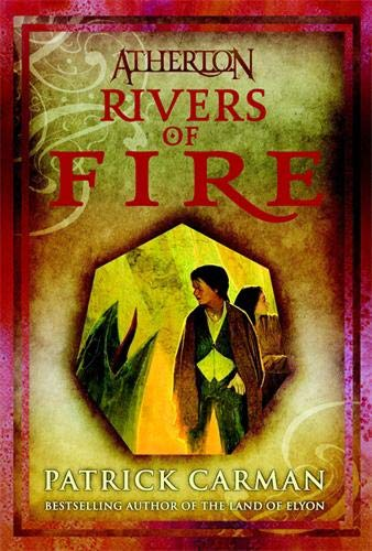 Atherton: Rivers of Fire ***SIGNED***: Patrick Carman