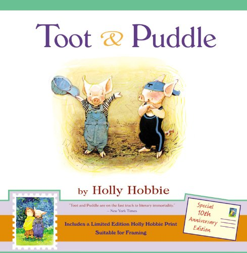 9780316167024: Toot & Puddle [With Limited Edition Holly Hobbie Print]