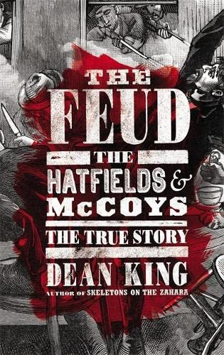 9780316167062: The Feud: The Hatfields and McCoys: The True Story