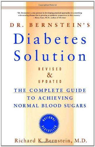 9780316167161: Dr Bernstein's Diabetes Solution: Complete Guide to Achieving Normal Blood Sugars