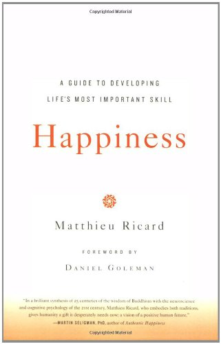9780316167253: Happiness: A Guide to Developing Life's Most Important Skill