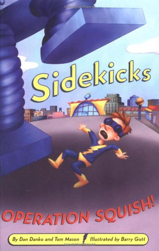 Sidekicks 2: Operation Squish!: Danko, Dan, Mason, Tom