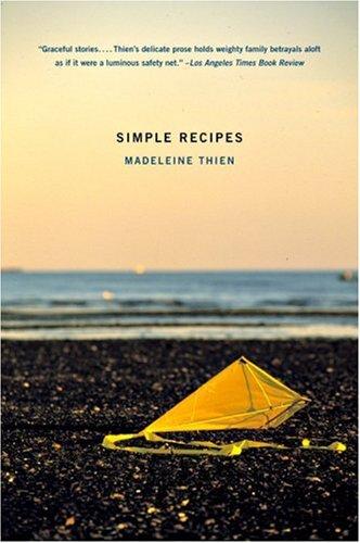 Simple Recipes : Stories: Madeleine Thien