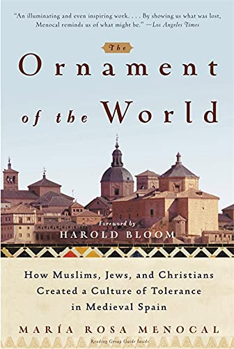 9780316168717: The Ornament Of The World: How Muslims, Jews and Christians Created a Culture of Tolerance in Medieval Spain