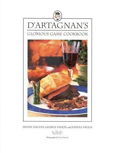 9780316170758: D'Artagnan's Glorious Game Cookbook
