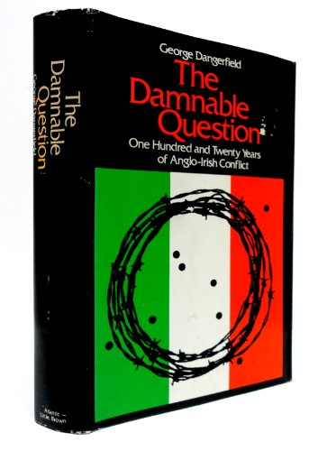 9780316172004: The damnable question : a study in Anglo-Irish relations
