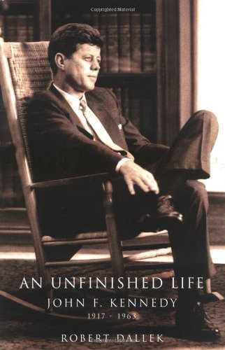 9780316172387: An Unfinished Life: John F. Kennedy, 1917-1963