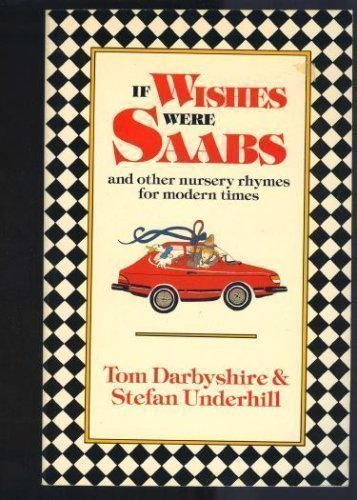 9780316172813: If Wishes Were Saabs and Other Nursery Rhymes for Modern Times