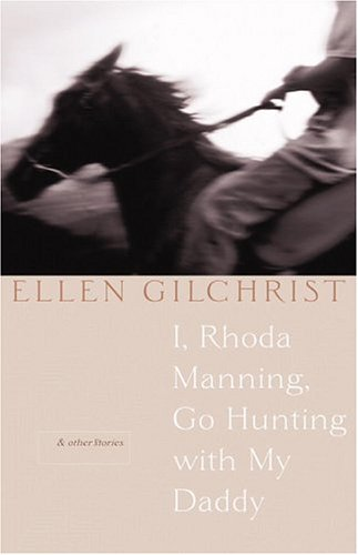 9780316173582: I, Rhoda Manning, Go Hunting with My Daddy: And Other Stories