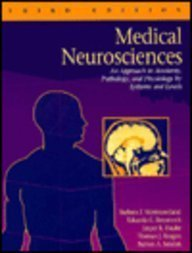 9780316173643: Medical Neurosciences: An Approach to Anatomy, Pathology, and Physiology by Systems and Levels