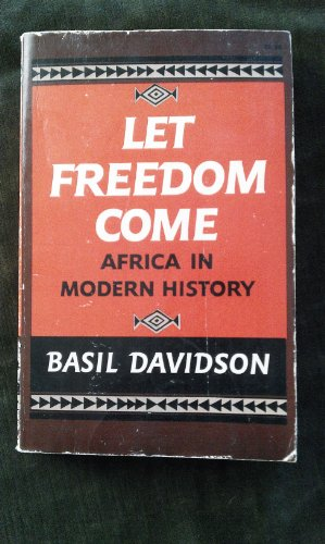 Let Freedom Come: Africa in Modern History