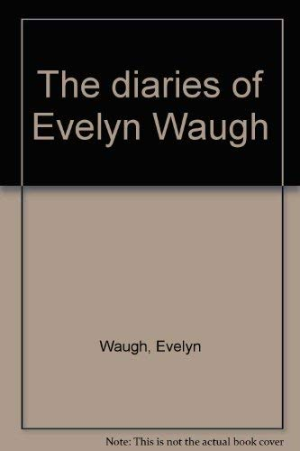 9780316174503: The diaries of Evelyn Waugh