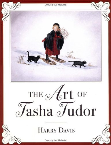 The Art of Tasha Tudor: Davis, Harry [Tudor