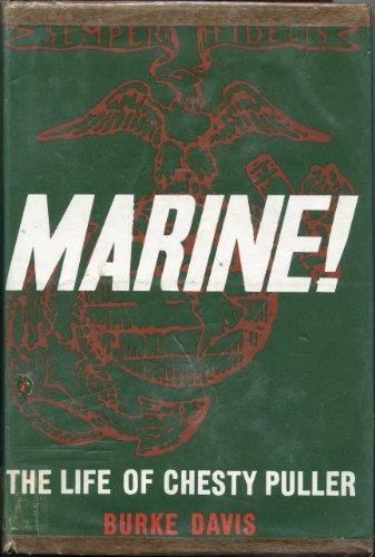 Marine!: The Life of Lt. Gen. Lewis B. Puller USMC: Davis, Burke