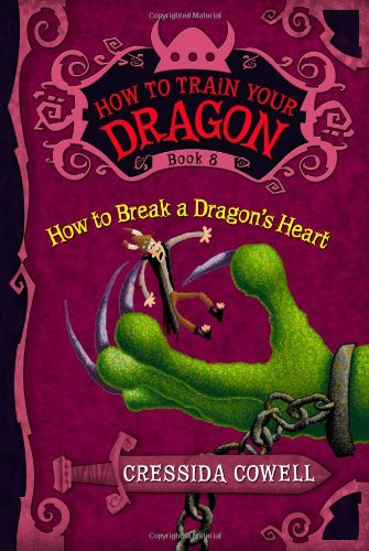 9780316176170: How to Train Your Dragon: How to Break a Dragon's Heart