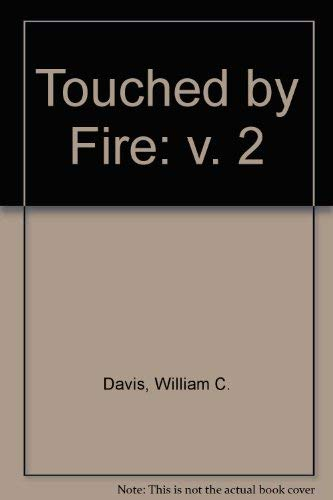 Touched by Fire, A Photographic Portrait of the Civil War, Volume Two (v. 2) (0316176648) by William C. Davis