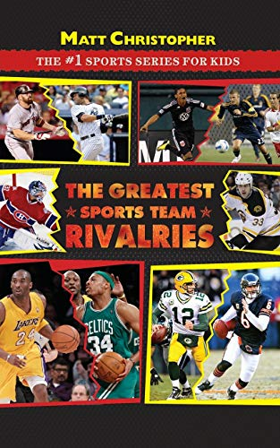 9780316176873: The Greatest Sports Team Rivalries (Matt Christopher: The #1 Sports Series for Kids)