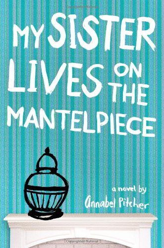 9780316176903: My Sister Lives on the Mantelpiece
