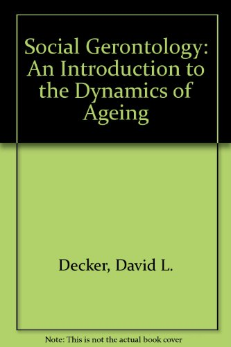 9780316179188: Social Gerontology: An Introduction to the Dynamics of Ageing