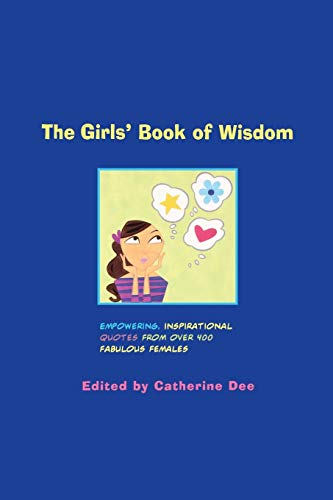 9780316179560: The Girls' Book of Wisdom: Empowering, Inspirational Quotes from over 400 Fabulous Females