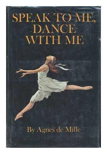 Speak to me, dance with me: Agnes De Mille