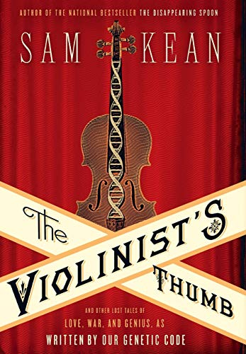 9780316182317: The Violinist's Thumb: And Other Lost Tales of Love, War, and Genius, as Written by Our Genetic Code