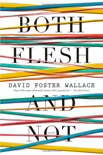 9780316182379: Both Flesh and Not: Essays
