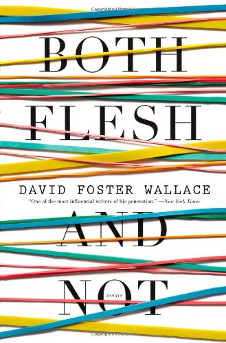 9780316182386: Both Flesh and Not: Essays