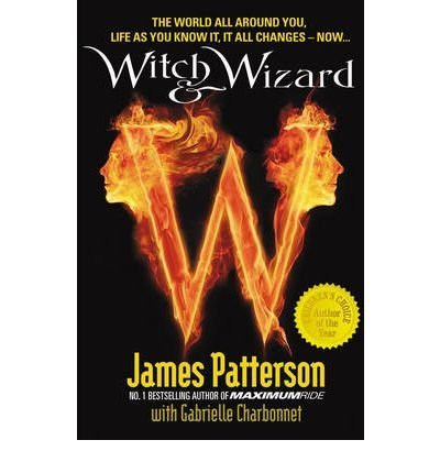 9780316182522: (WITCH & WIZARD: THE NEW ORDER) BY PATTERSON, JAMES[ AUTHOR ]Paperback 11-2010